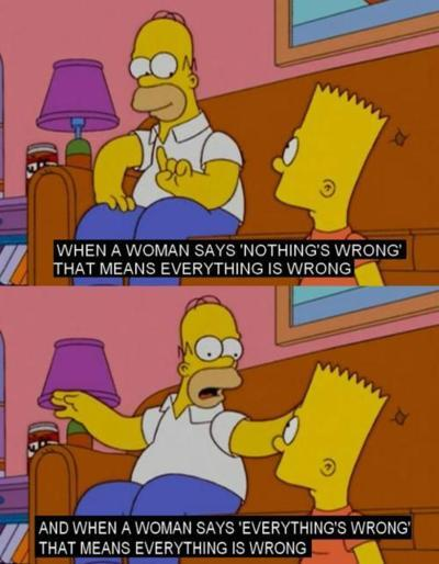 when-a-woman-says-nothings-wrong-that-means-everything-is-wrong-simpsons